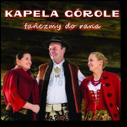 Kapela Górole - Tańczmy do...