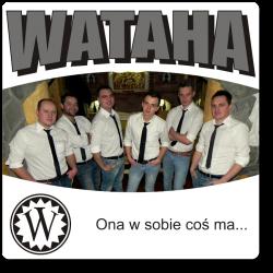 Wataha - Ona w Sobie Coś Ma