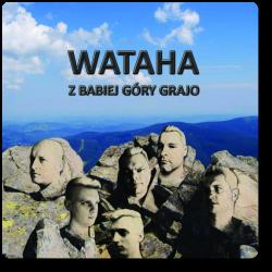 Wataha - Z Babiej Góry Grajo