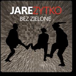 Jare Zytko - Bez Zielone