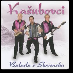Kašubovci - Balada o Slovensku