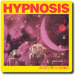 Hypnosis - Greatest Hits &...