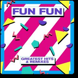 Fun Fun - Greatest Hits &...
