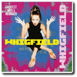 Whigfield - Greatest Hits &...